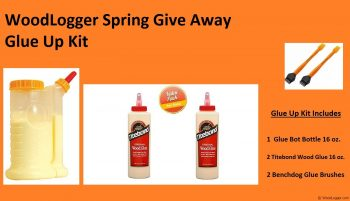 WoodLogger Spring Give Away Glue Up Kit